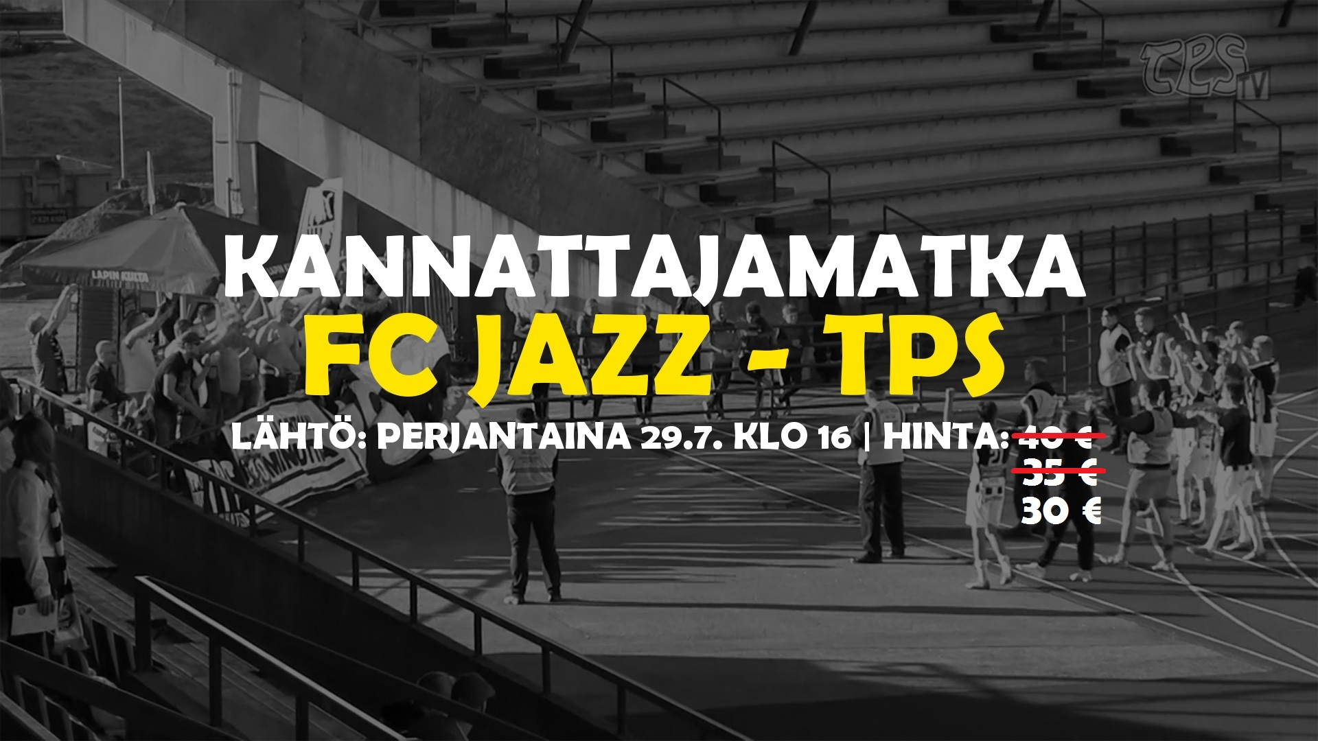 Kannattajamatka: FC Jazz – TPS perjantaina 29.7.