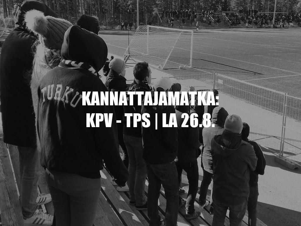 Kannattajamatka: KPV – TPS lauantaina 26.8.2017