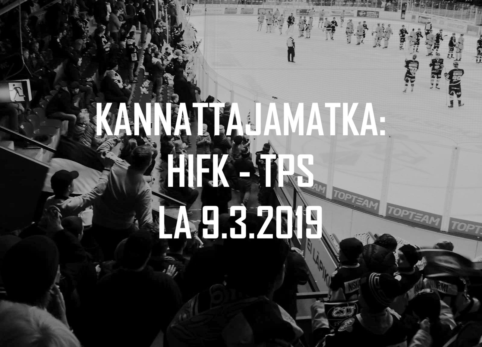 Kannattajamatka: HIFK – TPS 9.3.2019