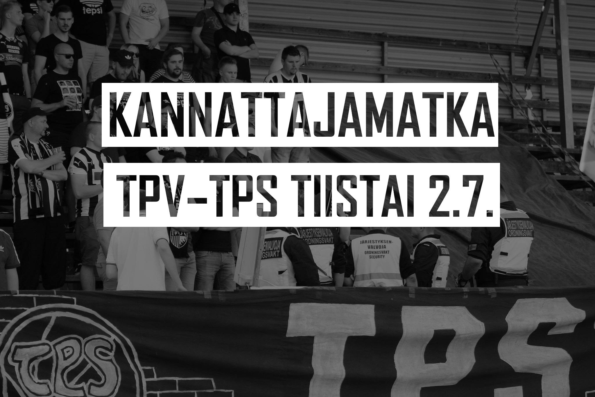 Kannattajamatka: TPV–TPS tiistaina 2.7.