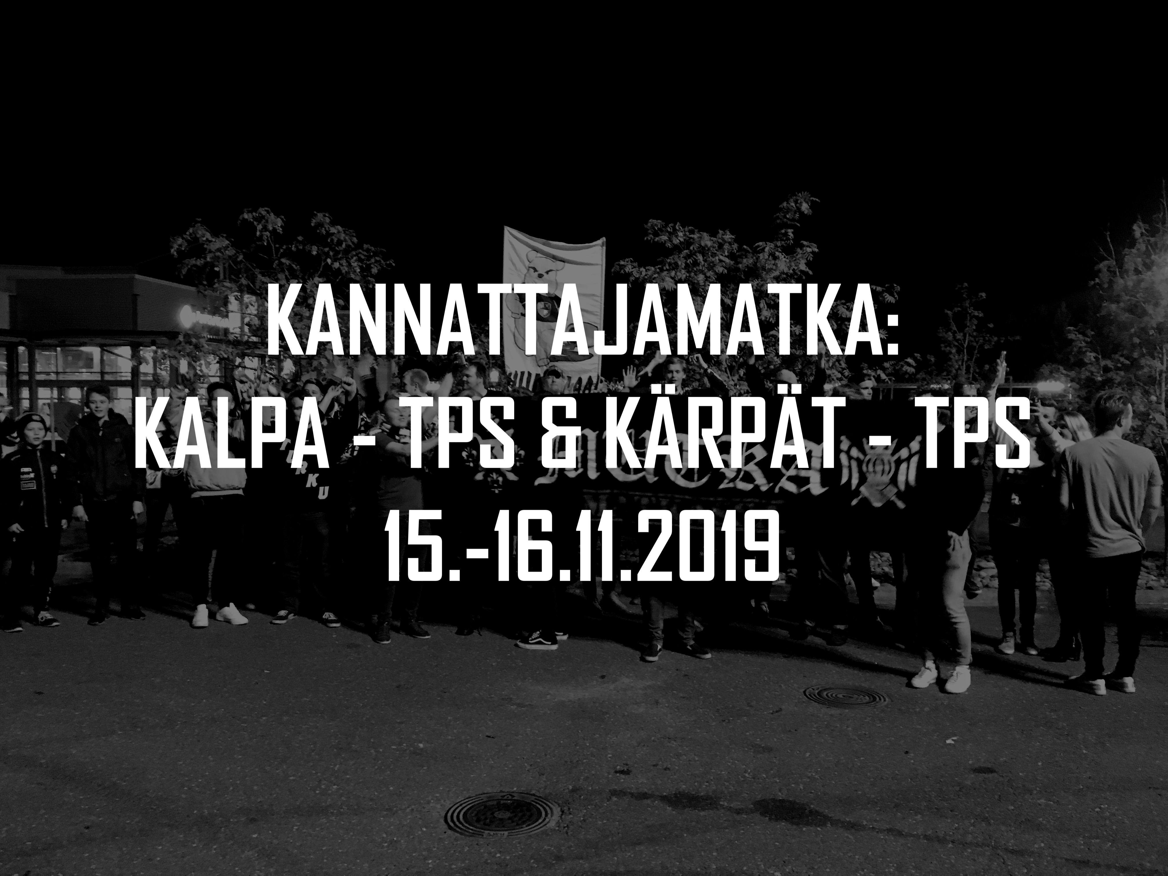 Kannattajamatka: KalPa – TPS & Kärpät – TPS 15.-16.11.