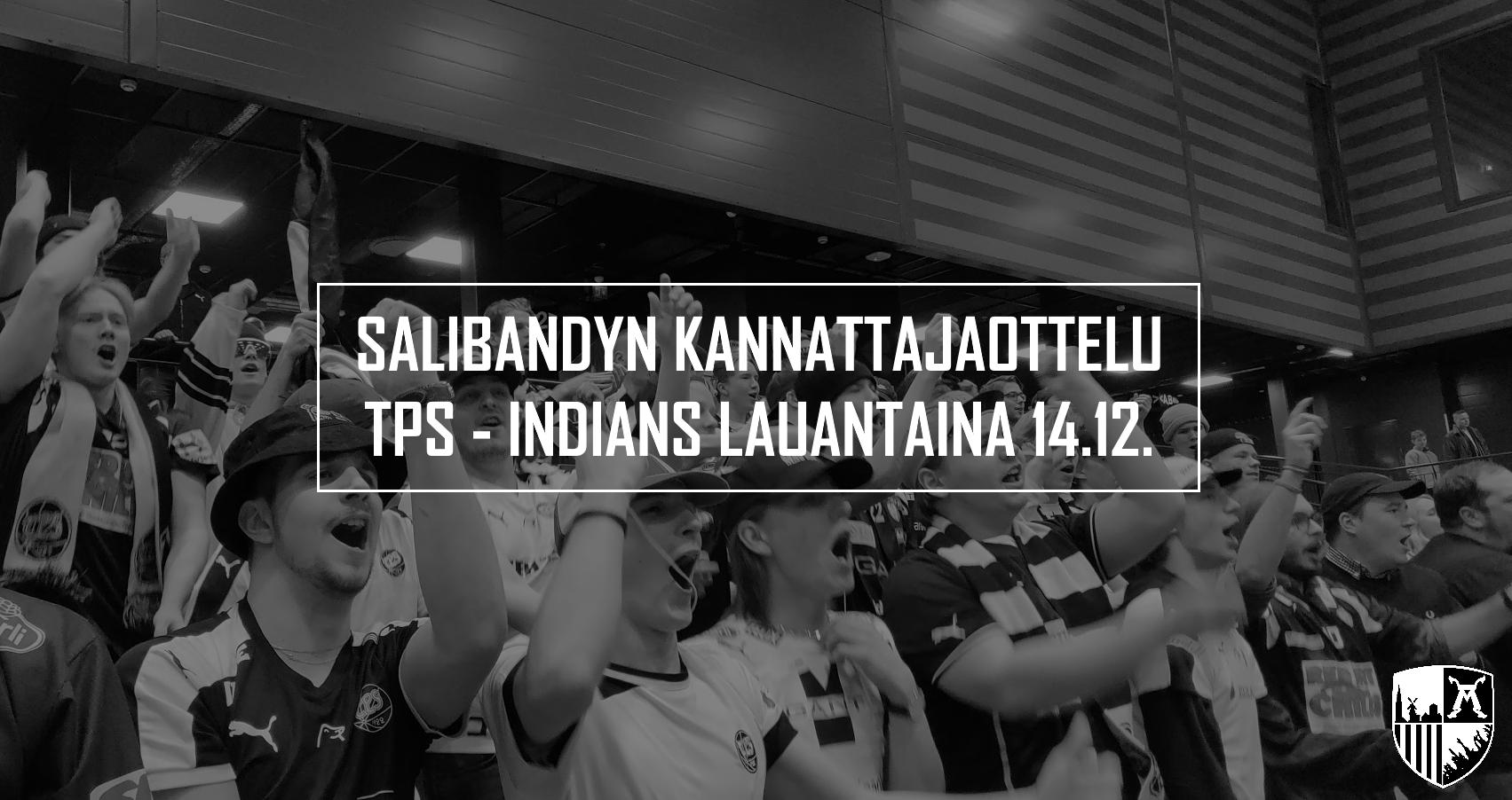 Salibandyn kannattajaottelu: TPS-Indians lauantaina 14.12. klo 18.30