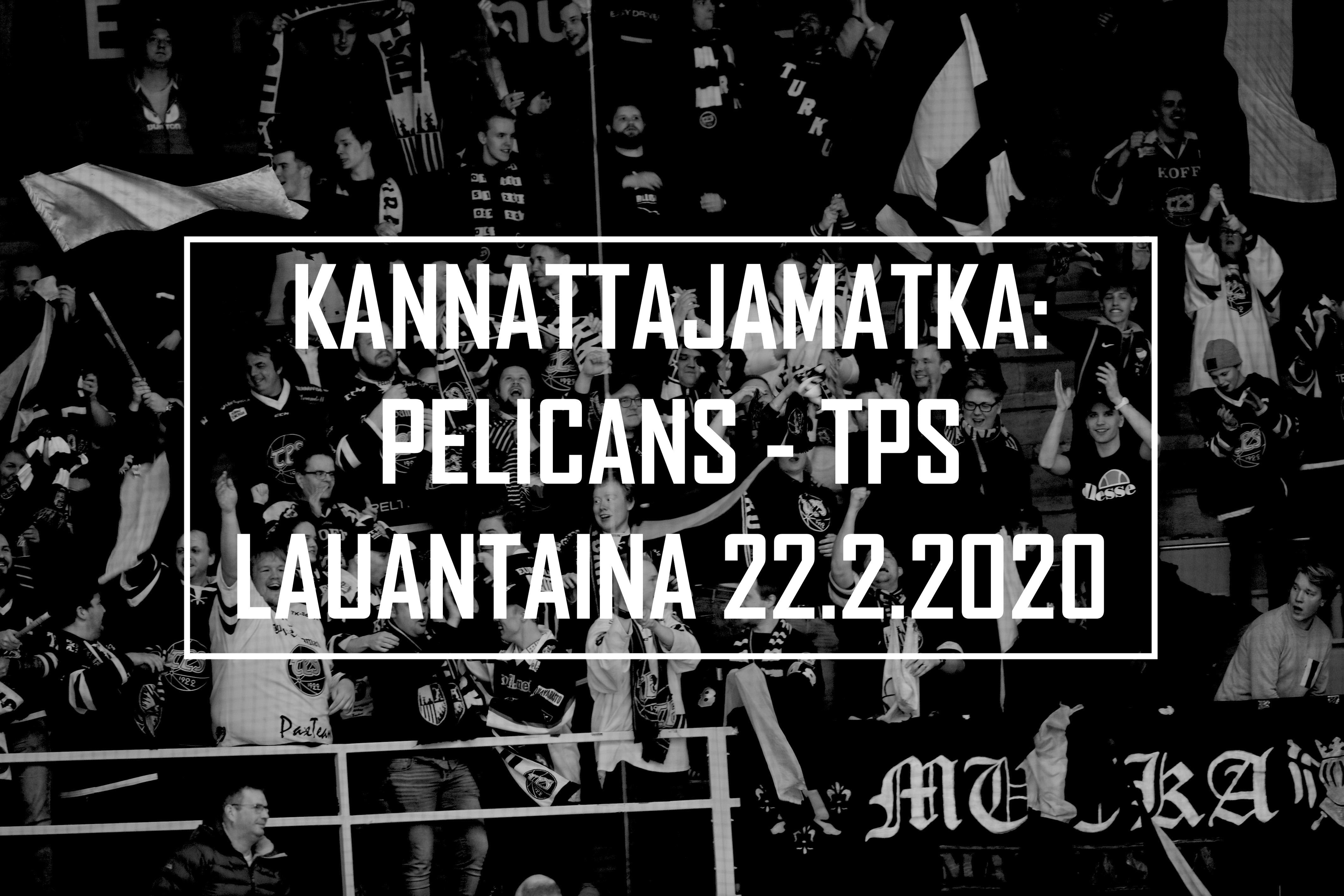 Kannattajamatka: Pelicans – TPS 22.2.2020
